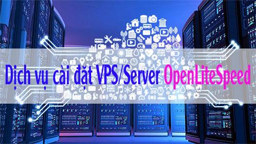 dich-vu-cai-dat-vps-server-openlitespeed