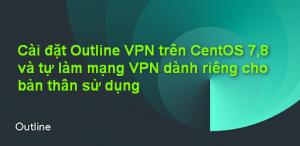 Cai-dat-Outline-VPN-tren-CentOS-7-8